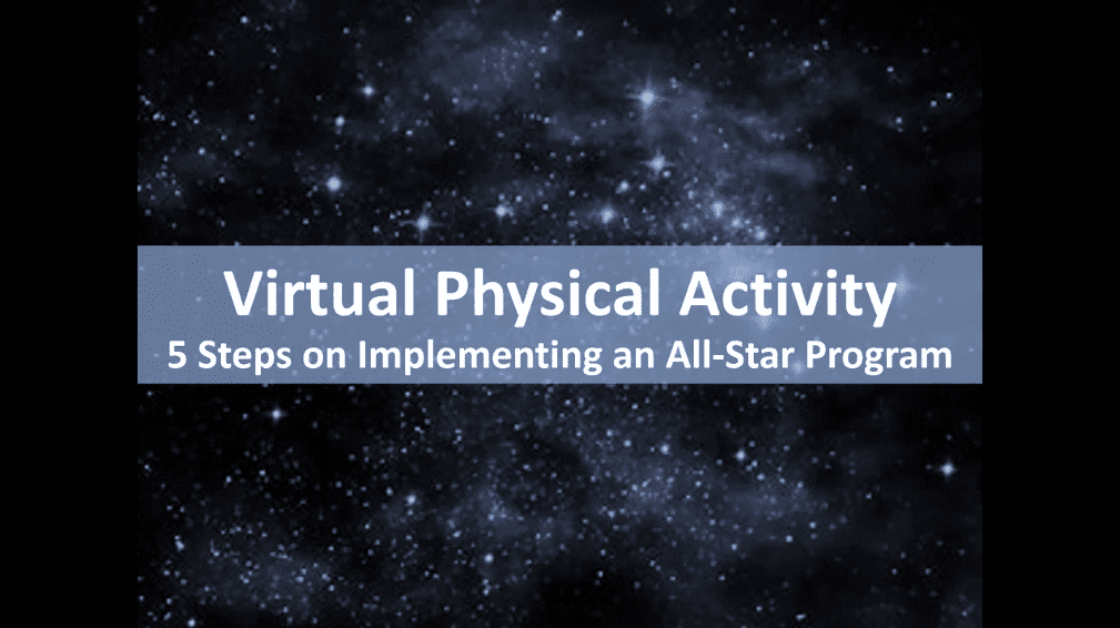 Virtual Physical Activity – 5 Steps on Implementing an All-Star Program